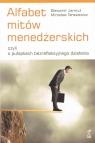 Alfabet mitów menedżerskich czyli o pułapkach bezrefleksyjnego działania Tarasiewicz Mirosław, Jarmuż Sławomir
