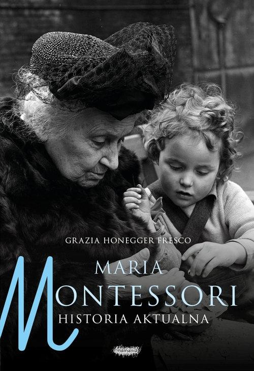 Maria Montessori Historia aktualna Honegger Fresco Grazia