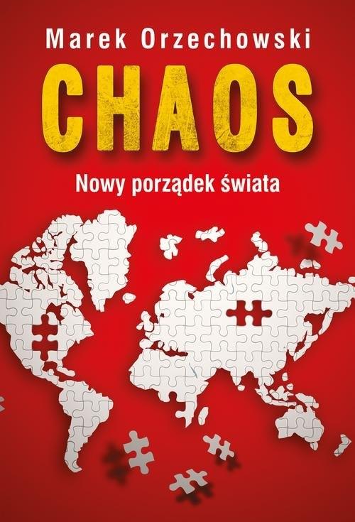 Chaos Nowy porządek świata Orzechowski Marek