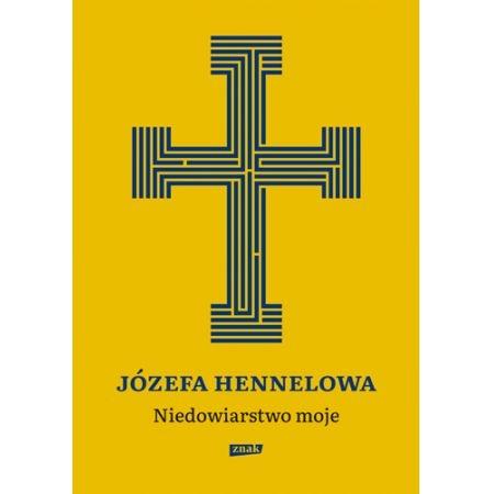 Niedowiarstwo moje Hennelowa Józefa