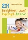 201 łamigłówek i zadań logicznych dla dzieci Michalec Katarzyna