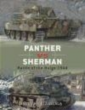 Panther vs Sherman Battle of Bulge 1944 (D. #13) Steven J. Zaloga, S Zaloga