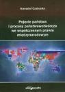 Pojęcie państwa i procesy państwotwórcze we współczesnym prawie międzynarodowym