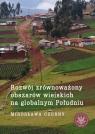 Rozwój zrównoważony obszarów wiejskich na globalnym Południu Czerny Mirosława