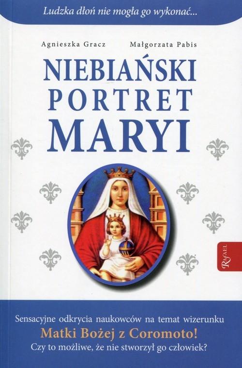Niebiański portret Maryi Gracz Agnieszka, Pabis Małgorzata