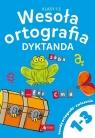 Wesoła ortografia Dyktanda dla klas 1-3 Praca zbiorowa