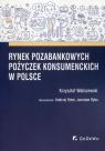Rynek pozabankowych pożyczek konsumenckich w Polsce Waliszewski Krzysztof