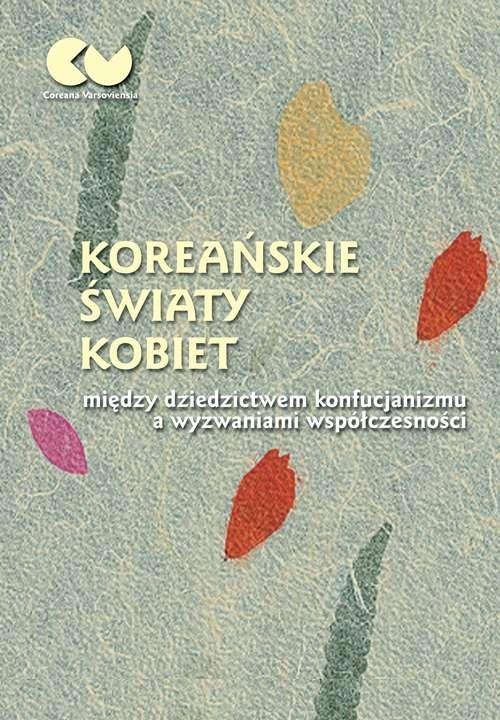 Koreańskie światy kobiet - między dziedzictwem konfucjanizmu a wyzwaniami współczesności