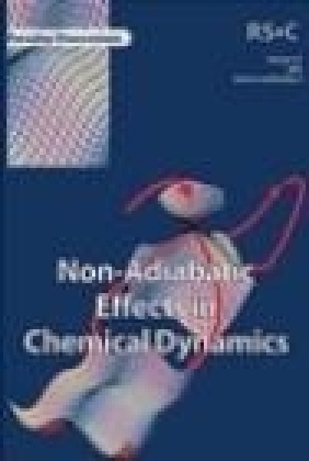 Non-Adiabetic Effects in Chemical Dynamics M Pilling