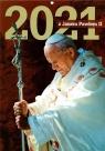 Kalendarz 2021 z Janem Pawłem II