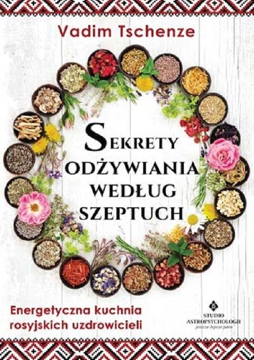 Sekrety odżywiania według szeptuch Tschenze Vadim