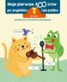 Pierwsze 100 słów po angielsku. Zwierzęta praca zbiorowa