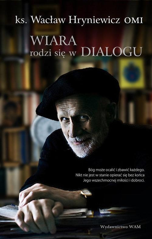 Wiara rodzi się w dialogu Hryniewicz Wacław
