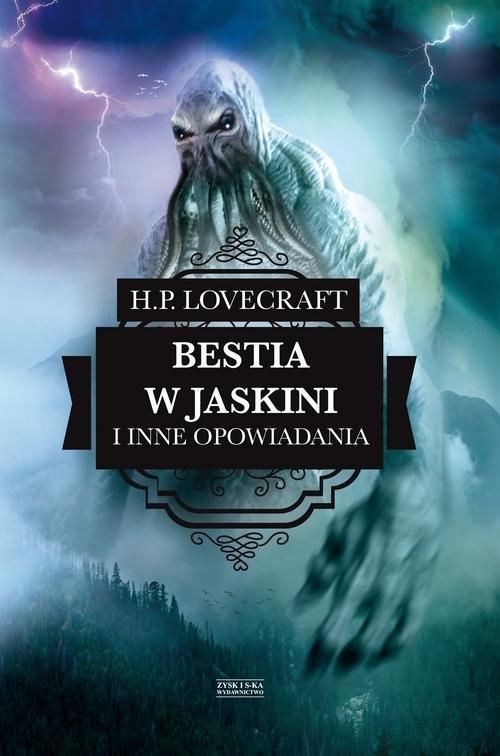 Bestia w jaskini i inne opowiadania Lovecraft H.P.