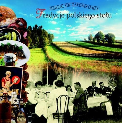Tradycje polskiego stołu Ogrodowska Barbara