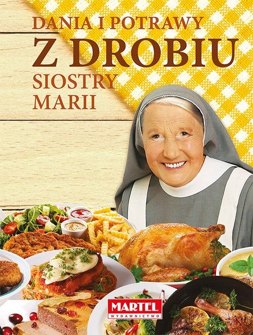 Dania i potrawy z drobiu Siostry Marii Goretti Guziak Maria