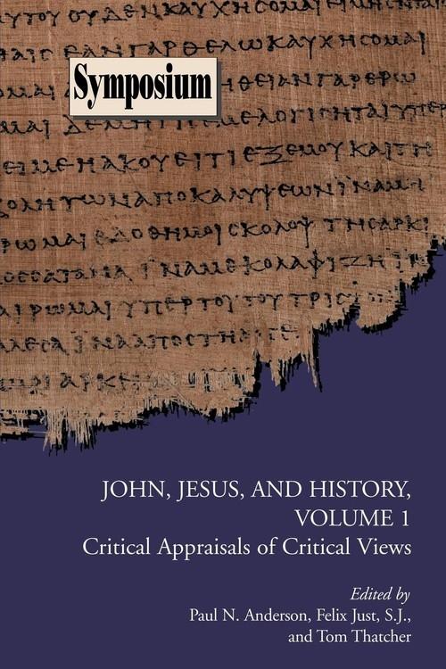 John, Jesus, and History, Volume 1