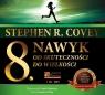ÓSMY NAWYK  (Audiobook) Od skuteczności do wielkości Stephen R. Covey
