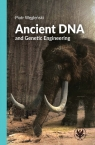 Ancient DNA and Genetic Engineering Węgleński Piotr