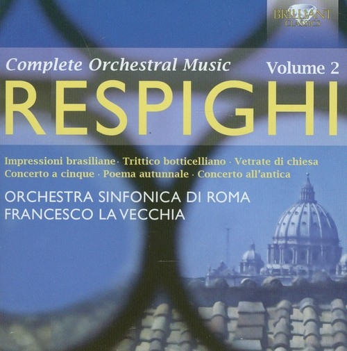 Respighi: Orchestral Works Volume 2