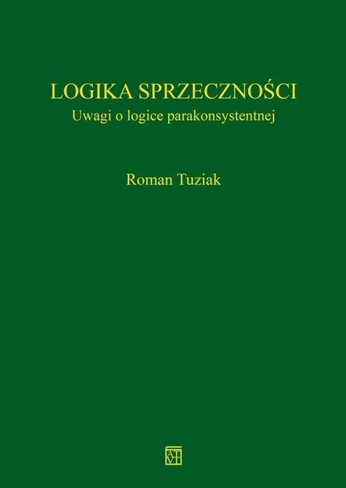 Logika sprzeczności Tuziak Roman