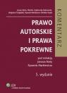 Prawo autorskie i prawa pokrewne Komentarz  Barta Janusz, Czajkowska-Dąbrowska Monika, Ćwiąkalski Zbigniew