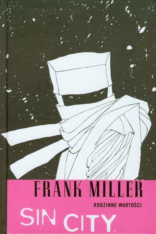 Sin City Rodzinne wartości Miller Frank