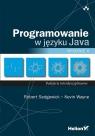 Programowanie w języku Java Podejście interdyscyplinarne. Wydanie II Robert Sedgewick, Kevin Wayne