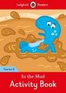 In the Mud Activity Book Ladybird Readers Starter Level B