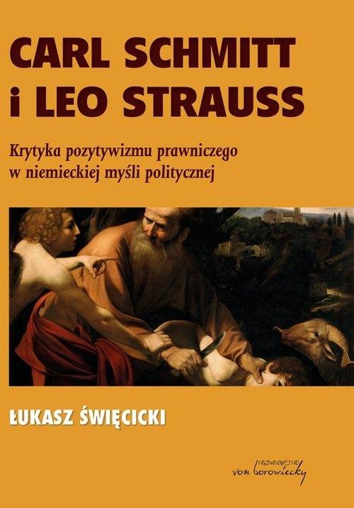 Carl Schmitt i Leo Strauss Święcicki Łukasz