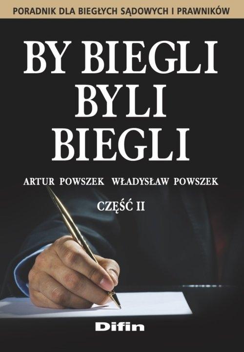 By biegli byli biegli Część 2 Powszek Artur, Powszek Władysław