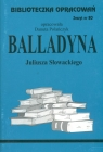 Biblioteczka Opracowań  Balladyna Juliusza Słowackiego Zeszyt nr 80