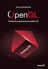 OpenGL Podstawy programowania grafiki 3D  Janusz Ganczarski