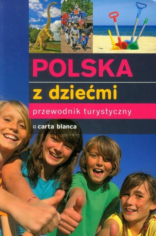 Polska z dziećmi Przewodnik turystyczny