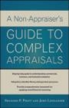 Analyzing Complex Appraisals for Business Professionals John Lifflander, Shannon Pratt