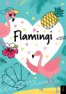 Koloruję. Kocham flamingi Opracowanie zbiorowe