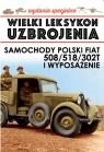Wielki Leksykon Uzbrojenia Polski Fiat 508/518/302T i wyposażenie