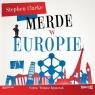 Merde w Europie. Audiobook Stephen Clarke