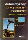 Automatyzacja pracy maszyn roboczych Metodyka i zastosowania