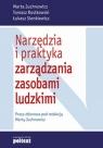 Narzędzia i praktyka zarządzania zasobami ludzkimi Juchnowicz Marta, Rostkowski Tomasz, Sienkiewicz Łukasz