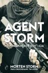 Agent Storm We wnętrzu Al-Kaidy i CIA Storm Morten, Cruickshank Paul, Lister Tim