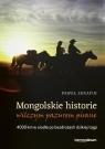 Mongolskie historie wilczym pazurem pisane4000 km w siodle po bezdrożach Serafin Paweł