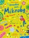Mikroby. Książka z okienkami. Sprawdźcie sami...