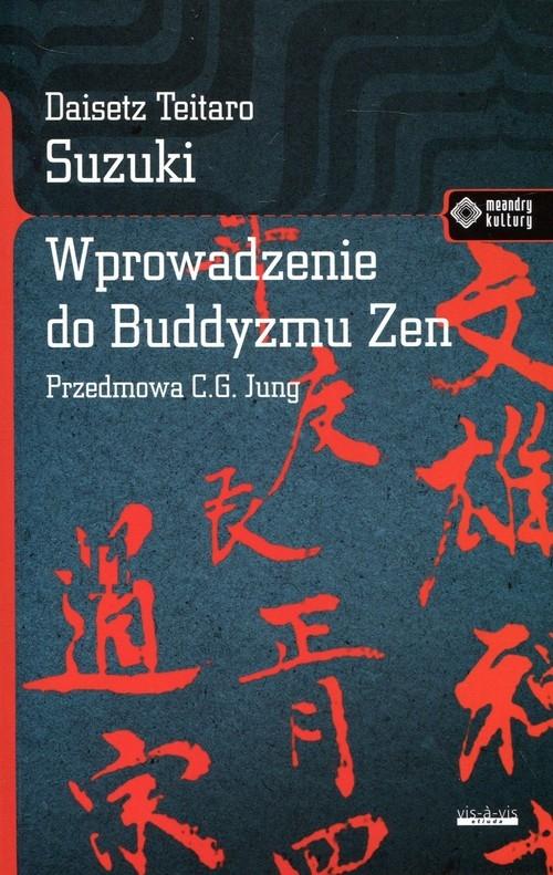Wprowadzenie do buddyzmu Zen Suzuki Daisetz Teitaro
