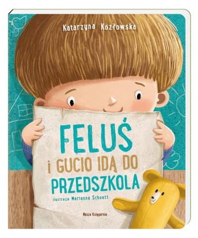 Feluś i Gucio idą do przedszkola Katarzyna Kozłowska, Marianna Schoett