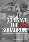 God Save The 303 Squadron! Historia Dywizjonu 303 z trochę innej Sojda Grzegorz, Śliżewski Grzegorz