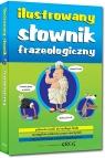 Ilustrowany słownik frazeologiczny kolorowe ilustracje Lucyna Szary
