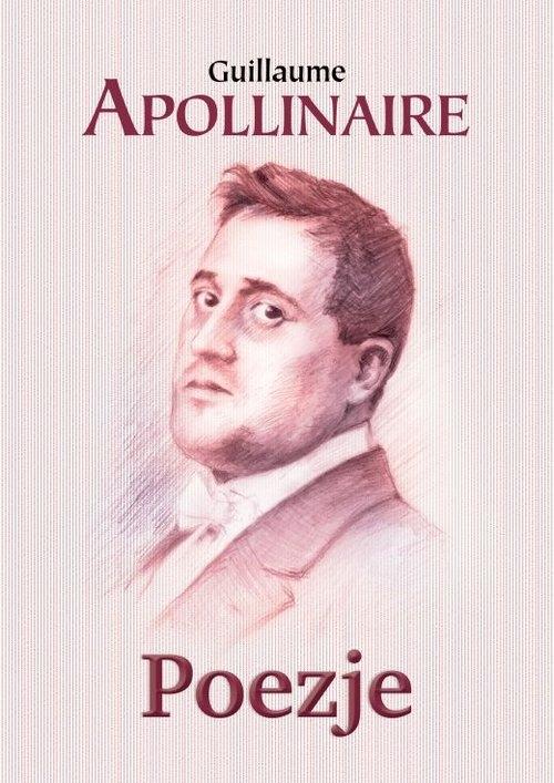 Poezje Apollinaire Guillaume
