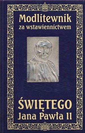 Modlitewnik. Za wstawiennictwem Św Jana Pawła II praca zbiorowa