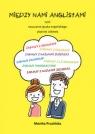 Między nami anglistami, czyli nauczanie języka angielskiego poprzez zabawę Prusińska Monika